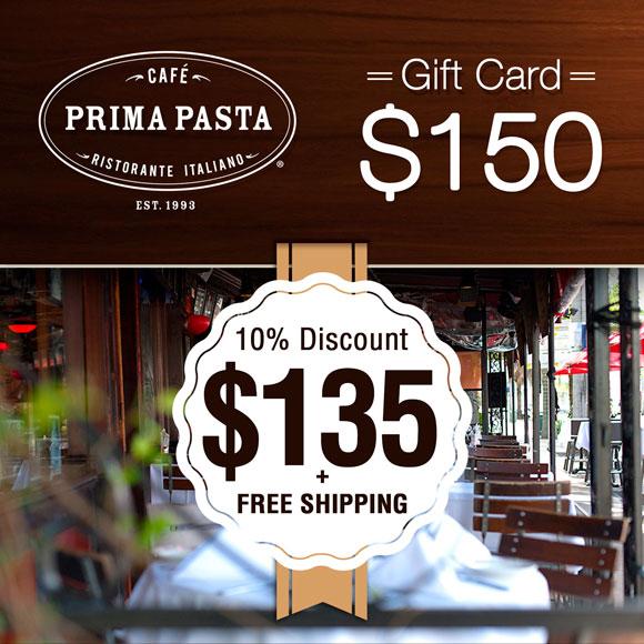 Prima Pasta $150 Gift Card