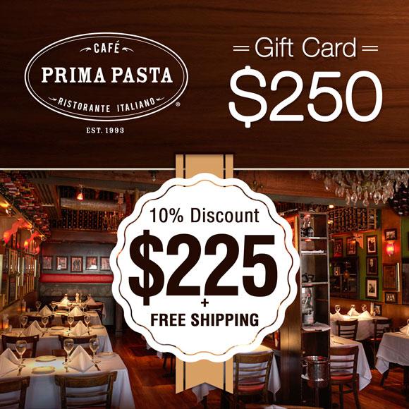 Prima Pasta $250 Gift Card